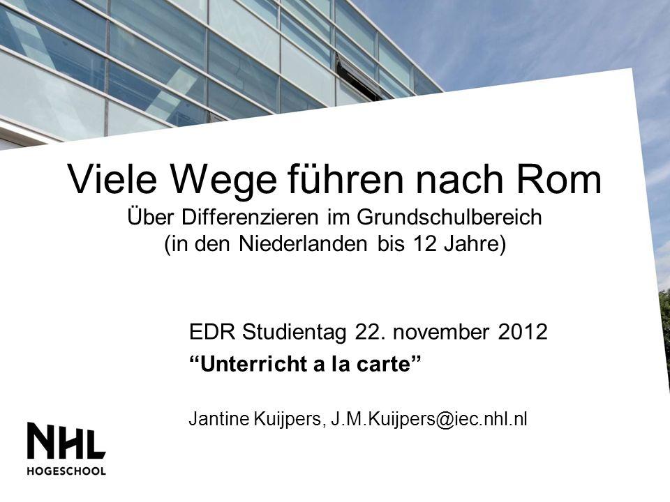 Viele Wege führen nach Rom Über Differenzieren im Grundschulbereich (in den Niederlanden bis 12 Jahre) EDR Studientag 22.