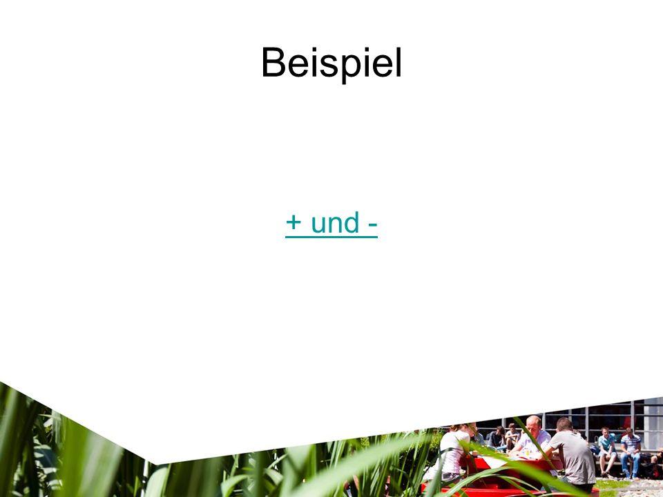Beispiel + und -
