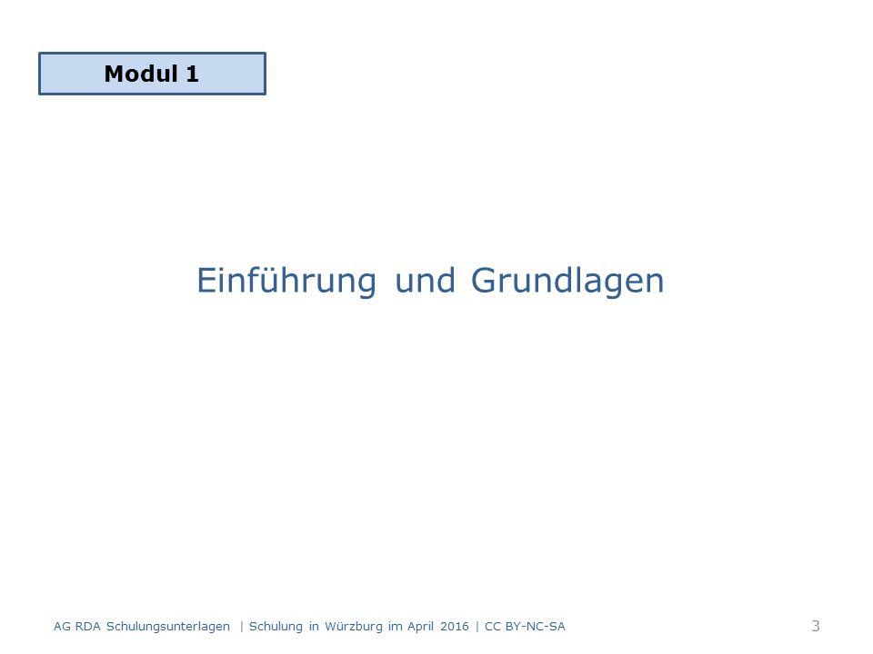Einführung und Grundlagen Modul 1 3 AG RDA Schulungsunterlagen | Schulung in Würzburg im April 2016 | CC BY-NC-SA