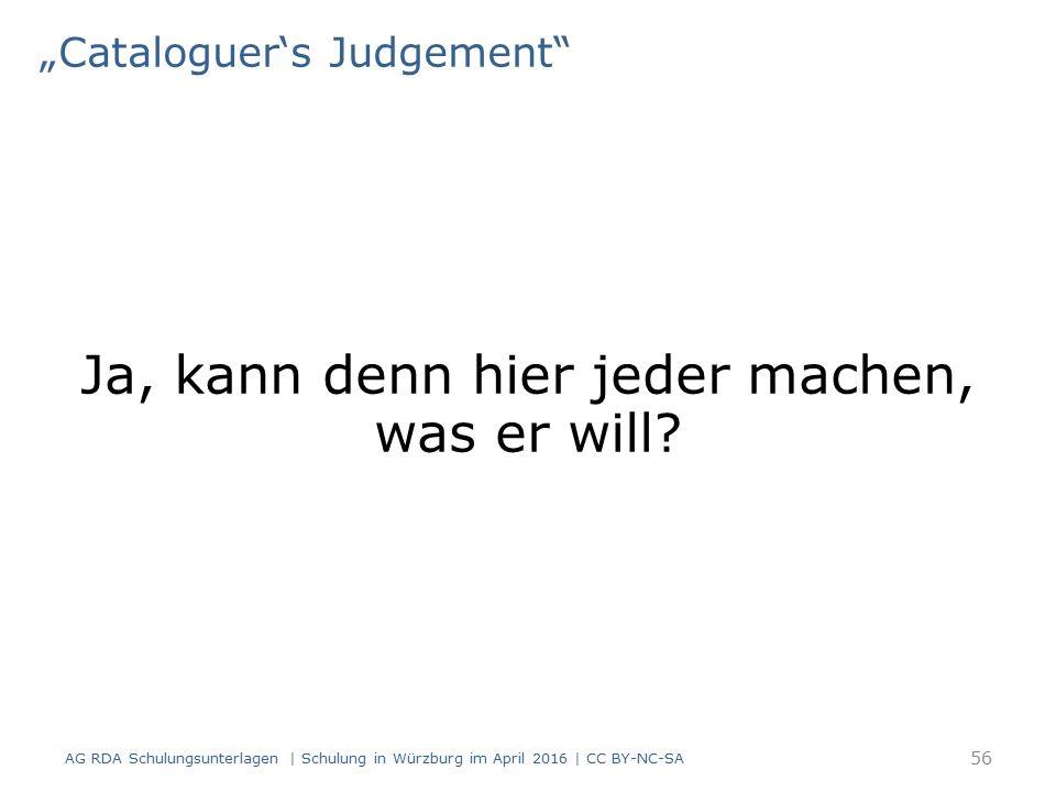 """Cataloguer's Judgement Ja, kann denn hier jeder machen, was er will."