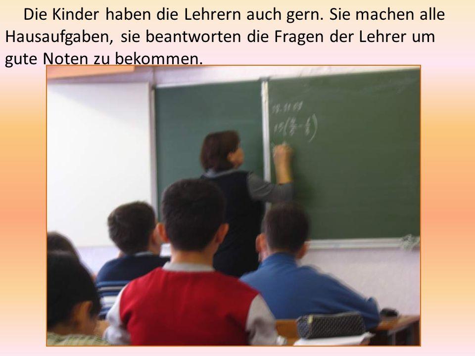 Die Kinder haben die Lehrern auch gern.