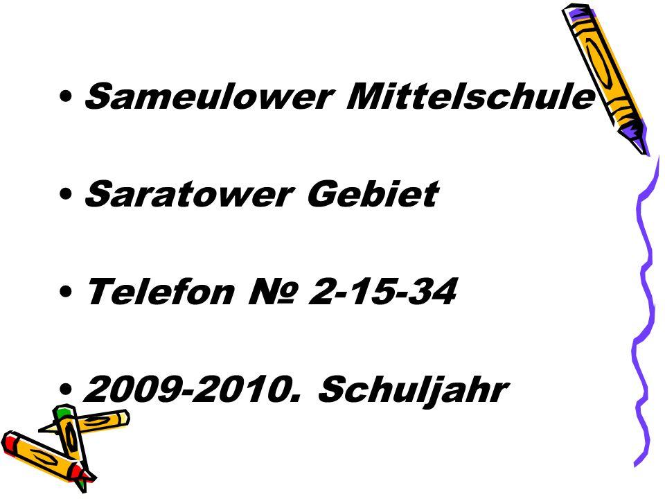 Sameulower Mittelschule Saratower Gebiet Telefon № 2-15-34 2009-2010. Schuljahr