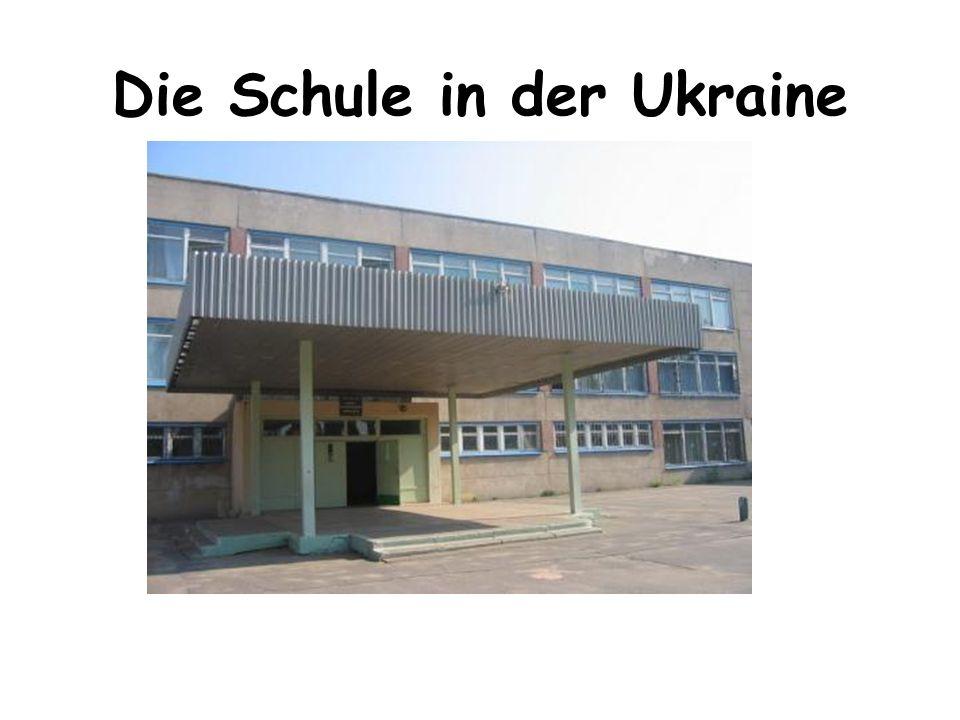 Die Schule in der Ukraine