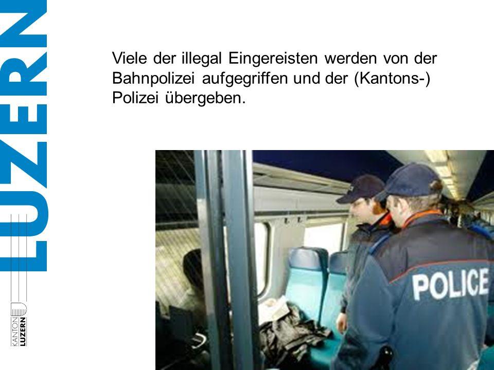 Viele der illegal Eingereisten werden von der Bahnpolizei aufgegriffen und der (Kantons-) Polizei übergeben.