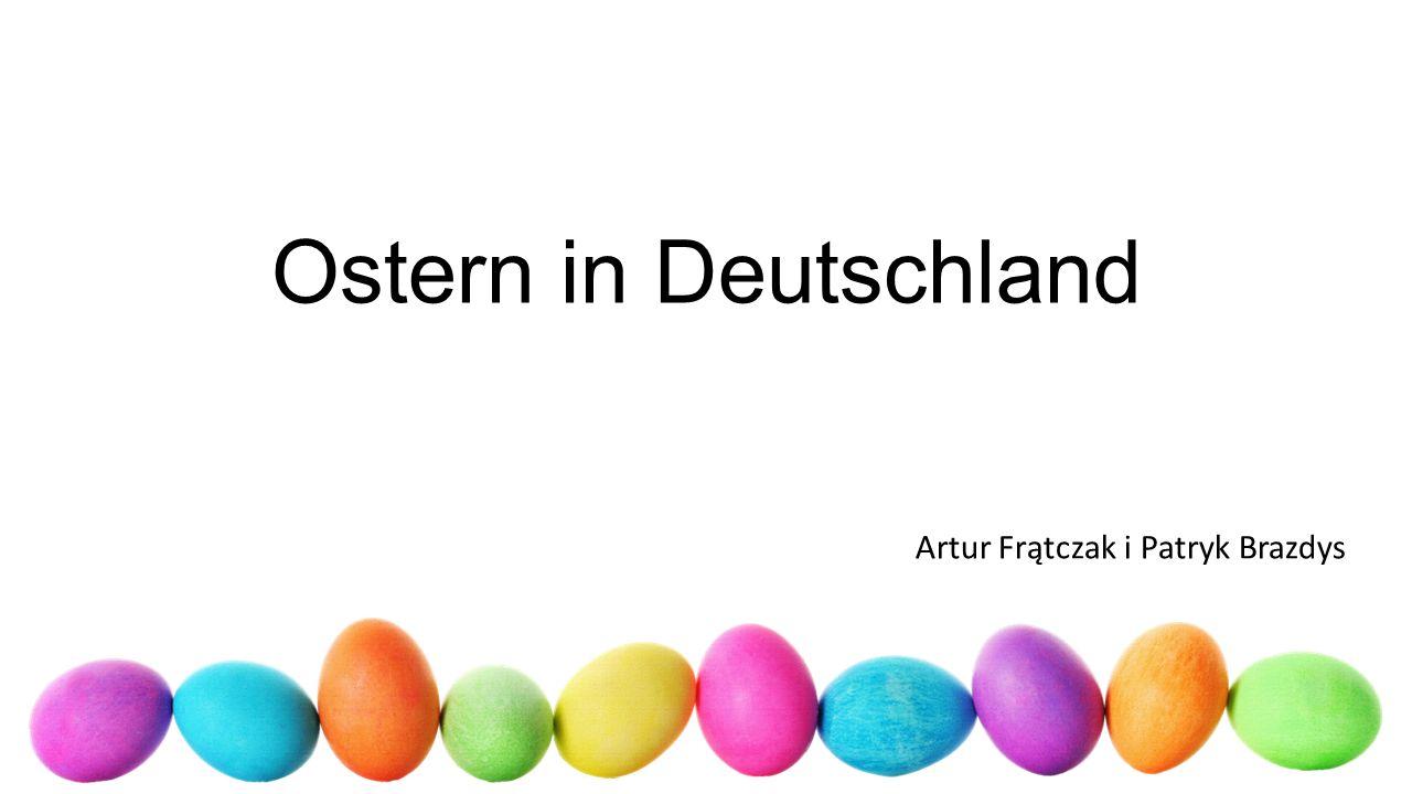 Ostern in Deutschland Artur Frątczak i Patryk Brazdys