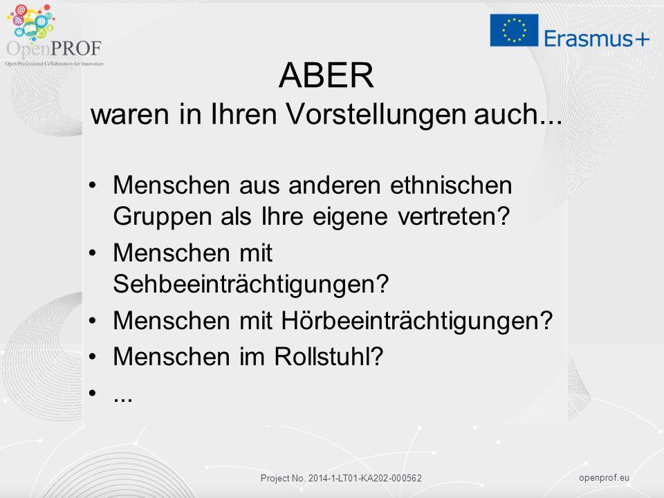 openprof.eu Project No. 2014-1-LT01-KA202-000562 ABER waren in Ihren Vorstellungen auch... Menschen aus anderen ethnischen Gruppen als Ihre eigene ver