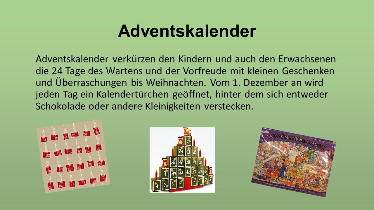 Adventskalender Adventskalender verkürzen den Kindern und auch den Erwachsenen die 24 Tage des Wartens und der Vorfreude mit kleinen Geschenken und Üb
