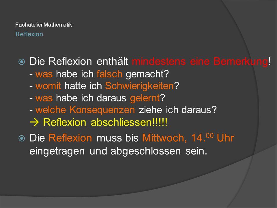 Reflexion Fachatelier Mathematik  Die Reflexion enthält mindestens eine Bemerkung.