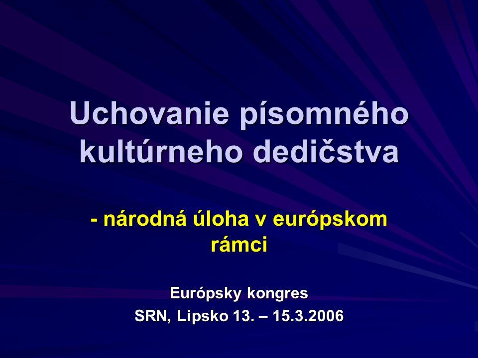 Uchovanie písomného kultúrneho dedičstva - národná úloha v európskom rámci Európsky kongres SRN, Lipsko 13.