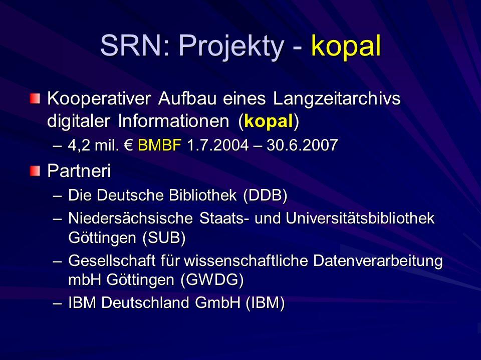 SRN: Projekty - kopal Kooperativer Aufbau eines Langzeitarchivs digitaler Informationen (kopal) –4,2 mil.