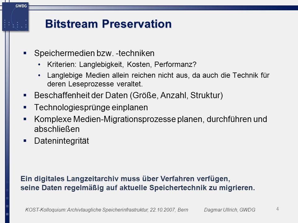 KOST-Kolloquium: Archivtaugliche Speicherinfrastruktur, 22.10.2007, BernDagmar Ullrich, GWDG15 Wie kann man kopal nutzen.