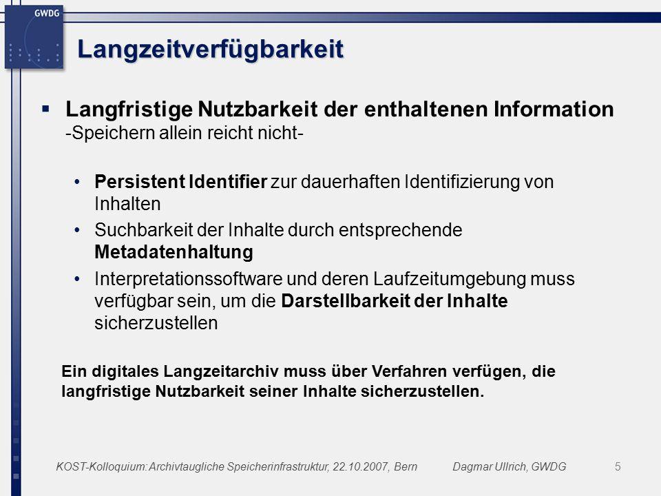 KOST-Kolloquium: Archivtaugliche Speicherinfrastruktur, 22.10.2007, BernDagmar Ullrich, GWDG16 Vielen Dank für Ihre Aufmerksamkeit .