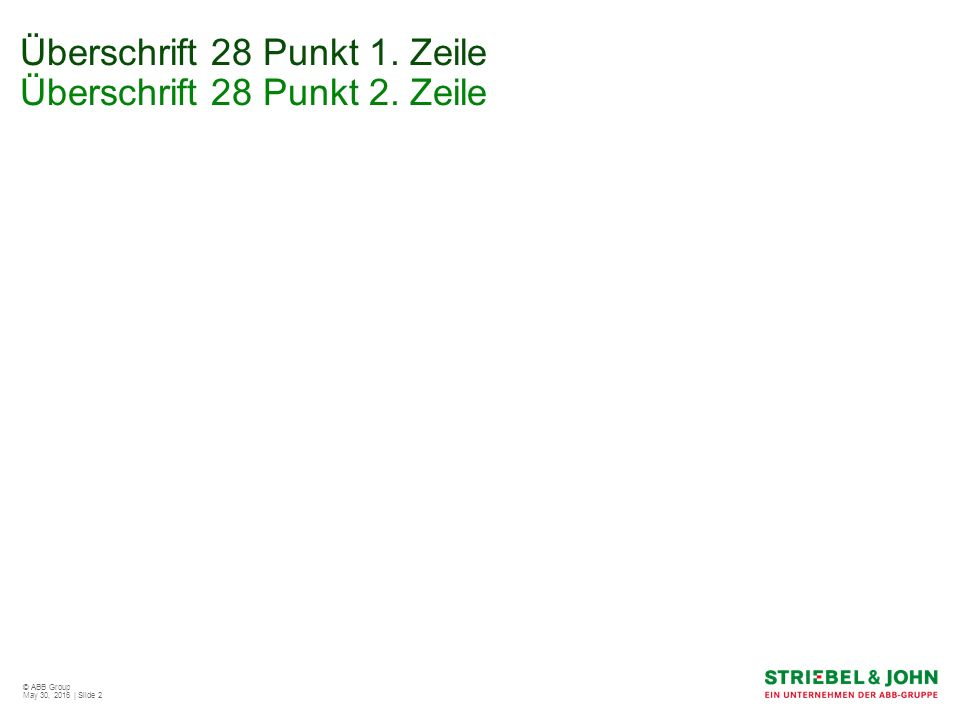 © ABB Group May 30, 2016 | Slide 2 Überschrift 28 Punkt 1. Zeile Überschrift 28 Punkt 2. Zeile