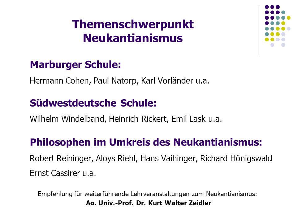 Themenschwerpunkt Neukantianismus Marburger Schule: Hermann Cohen, Paul Natorp, Karl Vorländer u.a.