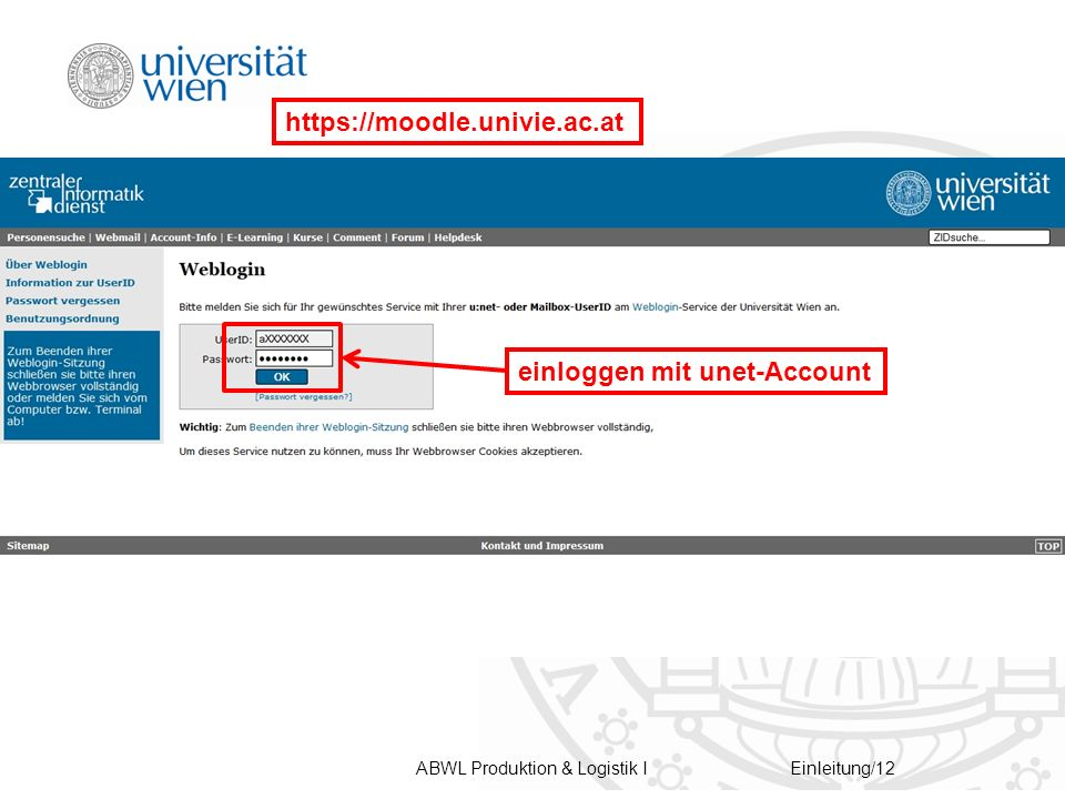 ABWL Produktion & Logistik IEinleitung/12 https://moodle.univie.ac.at einloggen mit unet-Account