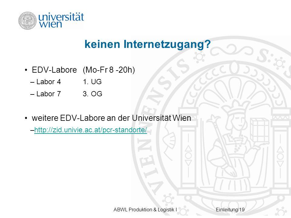 ABWL Produktion & Logistik IEinleitung/19 keinen Internetzugang.