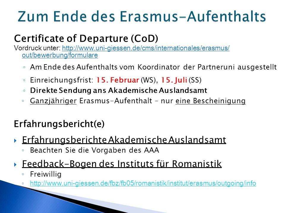 Certificate of Departure (CoD) Vordruck unter: http://www.uni-giessen.de/cms/internationales/erasmus/ out/bewerbung/formularehttp://www.uni-giessen.de