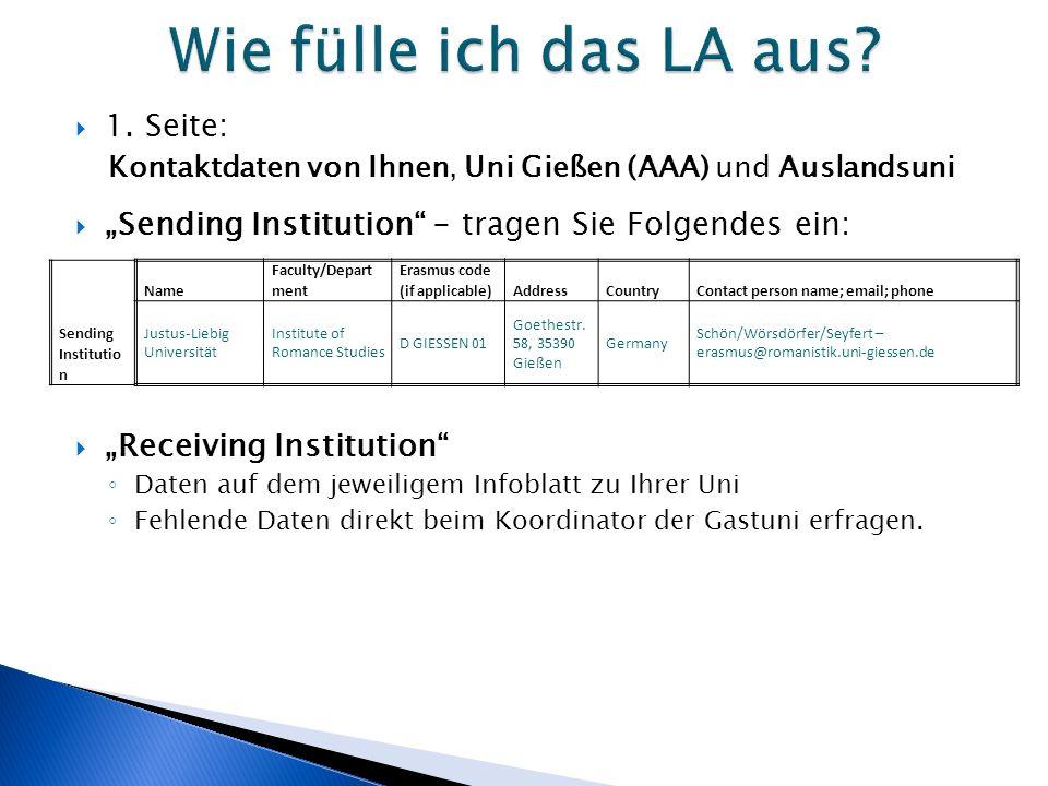 """ 1. Seite: Kontaktdaten von Ihnen, Uni Gießen (AAA) und Auslandsuni  """"Sending Institution"""" - tragen Sie Folgendes ein:  """"Receiving Institution"""" ◦ D"""