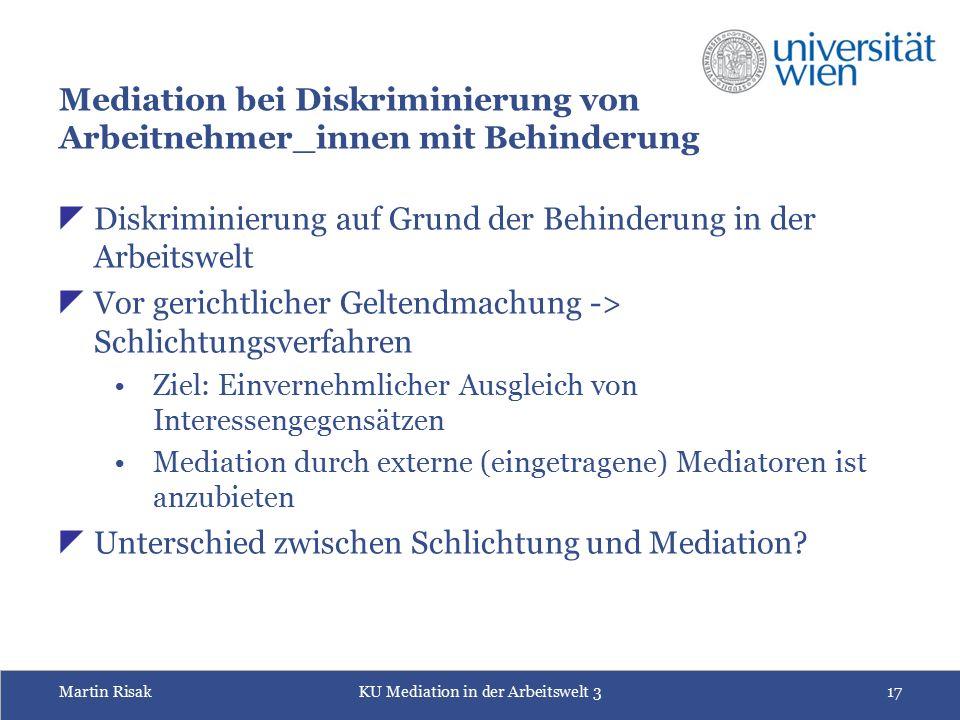 Martin RisakKU Mediation in der Arbeitswelt 317 Mediation bei Diskriminierung von Arbeitnehmer_innen mit Behinderung  Diskriminierung auf Grund der B