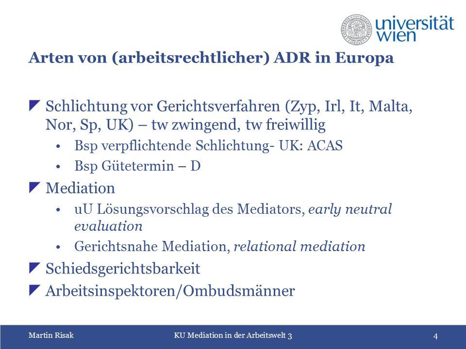Martin RisakKU Mediation in der Arbeitswelt 34 Arten von (arbeitsrechtlicher) ADR in Europa  Schlichtung vor Gerichtsverfahren (Zyp, Irl, It, Malta,