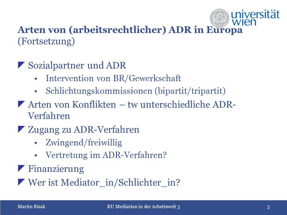 Martin RisakKU Mediation in der Arbeitswelt 35 Arten von (arbeitsrechtlicher) ADR in Europa (Fortsetzung)  Sozialpartner und ADR Intervention von BR/
