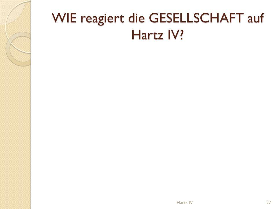 WIE reagiert die GESELLSCHAFT auf Hartz IV? Hartz IV27