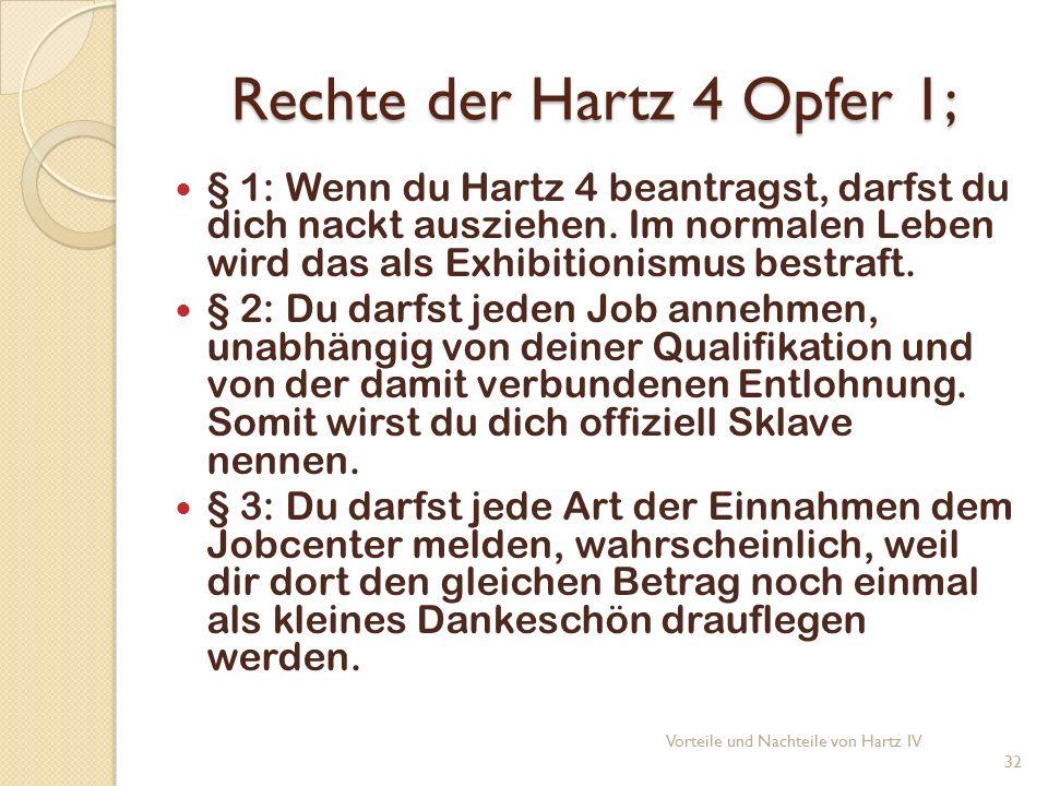 Rechte der Hartz 4 Opfer 1; § 1: Wenn du Hartz 4 beantragst, darfst du dich nackt ausziehen.