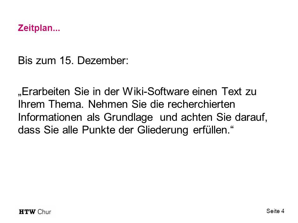 """Zeitplan... Bis zum 15. Dezember: """"Erarbeiten Sie in der Wiki-Software einen Text zu Ihrem Thema."""
