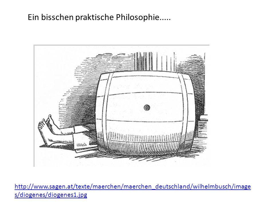 Ein bisschen praktische Philosophie.....