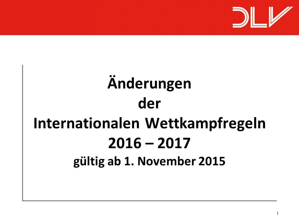 1 Änderungen der Internationalen Wettkampfregeln 2016 – 2017 gültig ab 1. November 2015