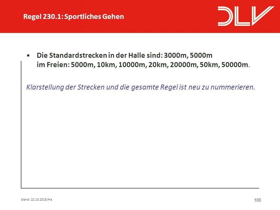 100 Die Standardstrecken in der Halle sind: 3000m, 5000m im Freien: 5000m, 10km, 10000m, 20km, 20000m, 50km, 50000m.