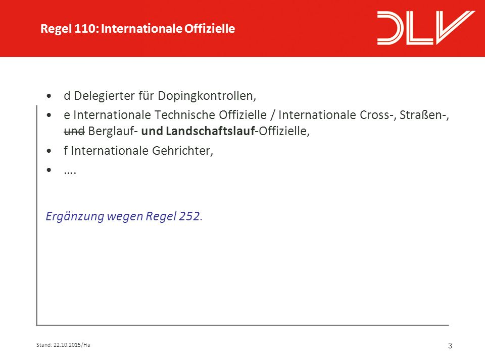3 d Delegierter für Dopingkontrollen, e Internationale Technische Offizielle / Internationale Cross-, Straßen-, und Berglauf- und Landschaftslauf-Offizielle, f Internationale Gehrichter, ….