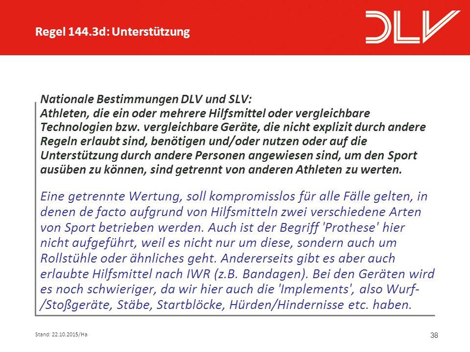 38 Nationale Bestimmungen DLV und SLV: Athleten, die ein oder mehrere Hilfsmittel oder vergleichbare Technologien bzw.