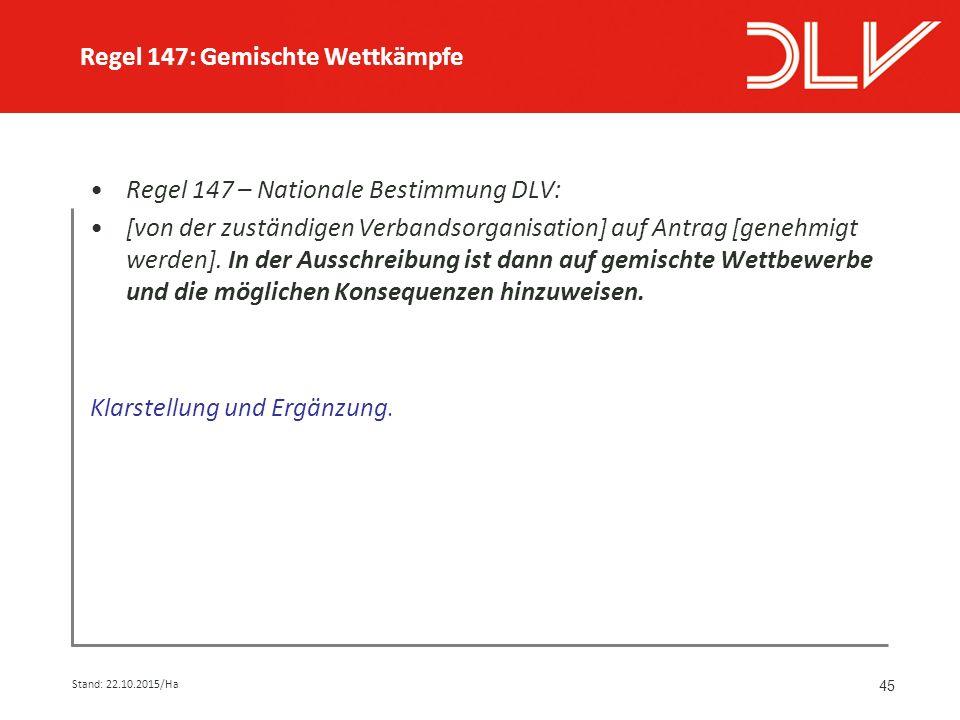 45 Regel 147 – Nationale Bestimmung DLV: [von der zuständigen Verbandsorganisation] auf Antrag [genehmigt werden].