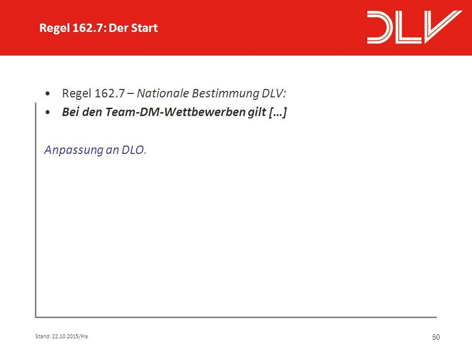 50 Regel 162.7 – Nationale Bestimmung DLV: Bei den Team-DM-Wettbewerben gilt […] Anpassung an DLO.