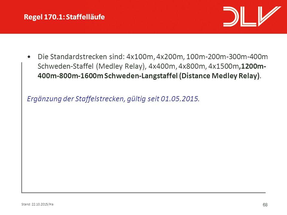68 Die Standardstrecken sind: 4x100m, 4x200m, 100m-200m-300m-400m Schweden-Staffel (Medley Relay), 4x400m, 4x800m, 4x1500m,1200m- 400m-800m-1600m Schweden-Langstaffel (Distance Medley Relay).