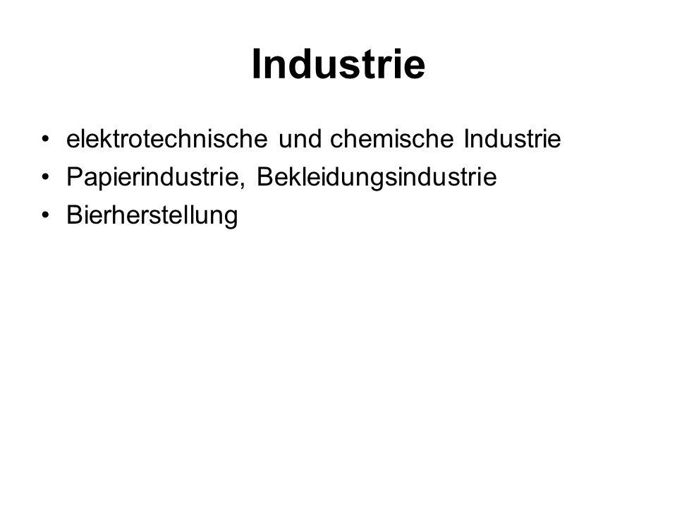 Industrie elektrotechnische und chemische Industrie Papierindustrie, Bekleidungsindustrie Bierherstellung