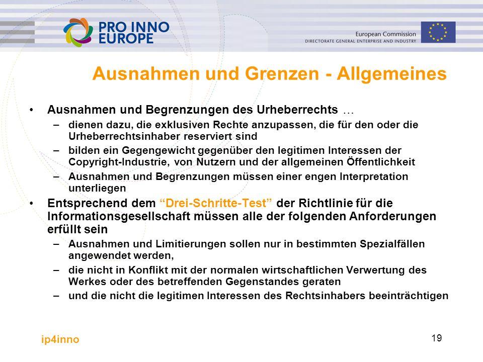 ip4inno 19 Ausnahmen und Grenzen - Allgemeines Ausnahmen und Begrenzungen des Urheberrechts … –dienen dazu, die exklusiven Rechte anzupassen, die für