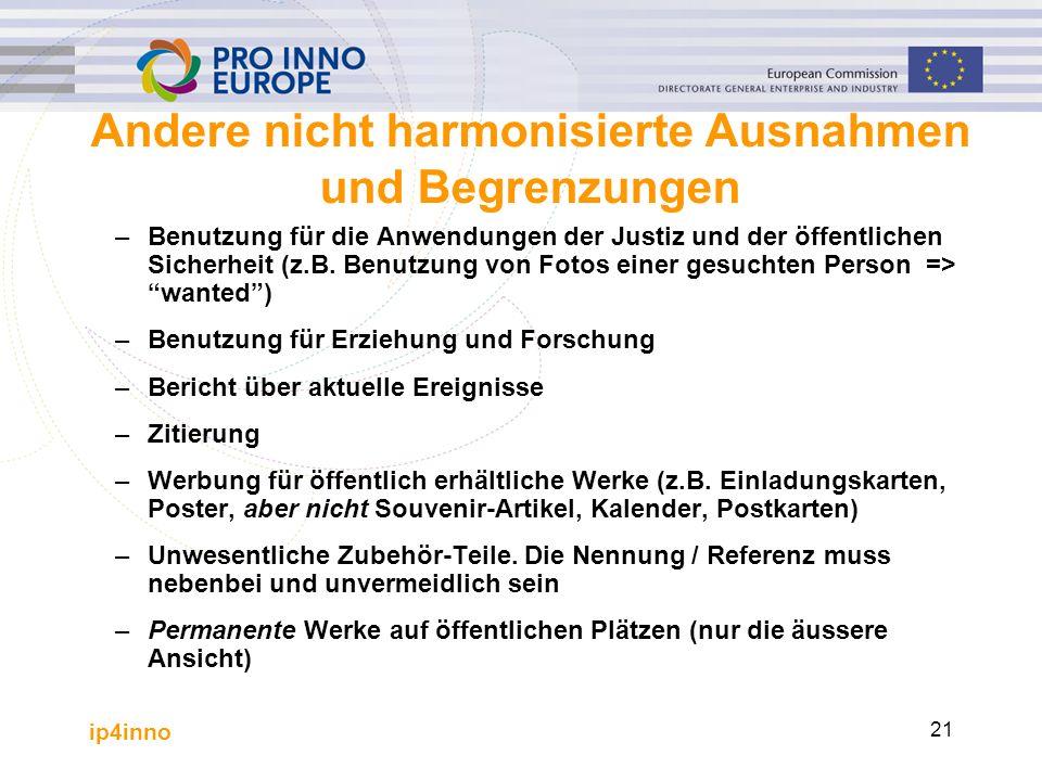 ip4inno 21 Andere nicht harmonisierte Ausnahmen und Begrenzungen –Benutzung für die Anwendungen der Justiz und der öffentlichen Sicherheit (z.B.