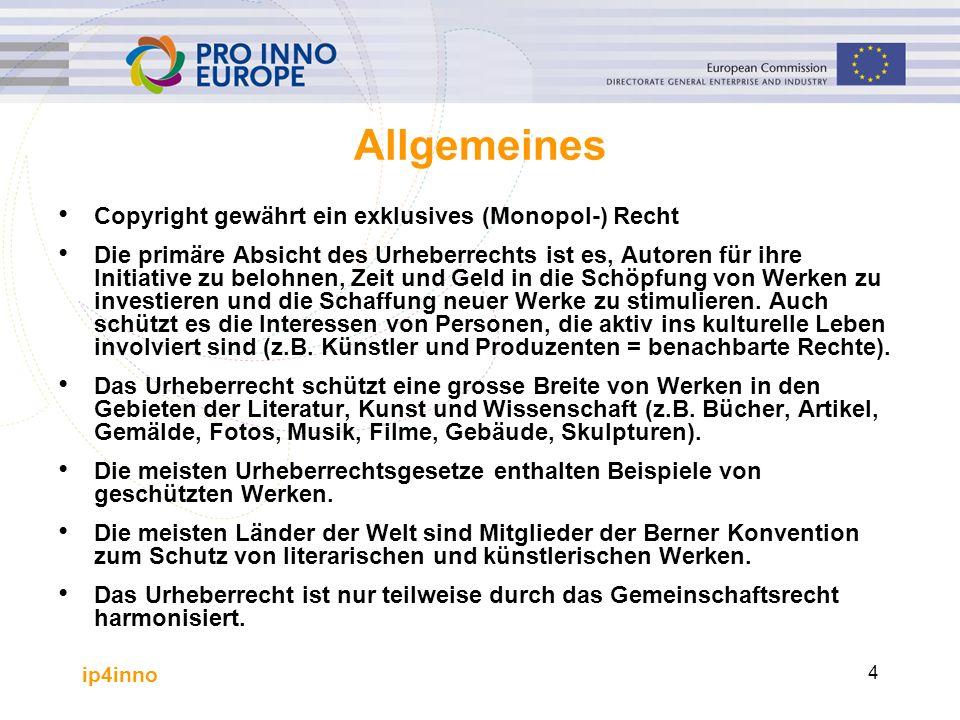 ip4inno 4 Allgemeines Copyright gewährt ein exklusives (Monopol-) Recht Die primäre Absicht des Urheberrechts ist es, Autoren für ihre Initiative zu belohnen, Zeit und Geld in die Schöpfung von Werken zu investieren und die Schaffung neuer Werke zu stimulieren.