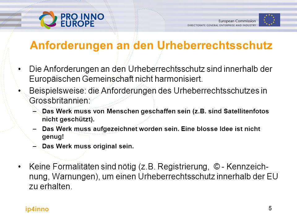 ip4inno 5 Anforderungen an den Urheberrechtsschutz Die Anforderungen an den Urheberrechtsschutz sind innerhalb der Europäischen Gemeinschaft nicht harmonisiert.