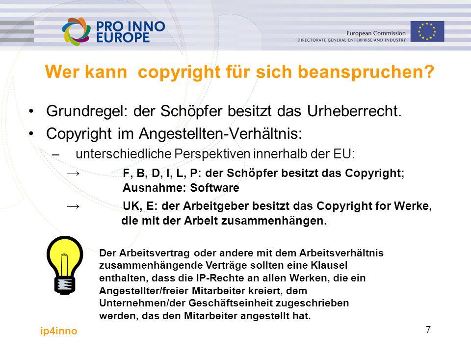 ip4inno 7 Wer kann copyright für sich beanspruchen? Grundregel: der Schöpfer besitzt das Urheberrecht. Copyright im Angestellten-Verhältnis: –untersch