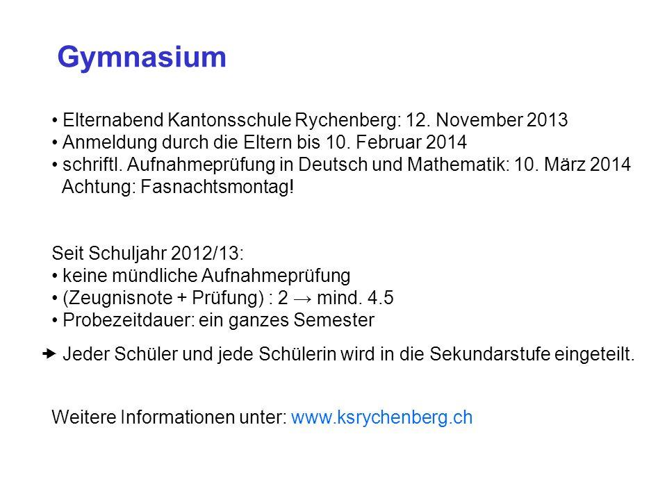 Gymnasium Elternabend Kantonsschule Rychenberg: 12. November 2013 Anmeldung durch die Eltern bis 10. Februar 2014 schriftl. Aufnahmeprüfung in Deutsch