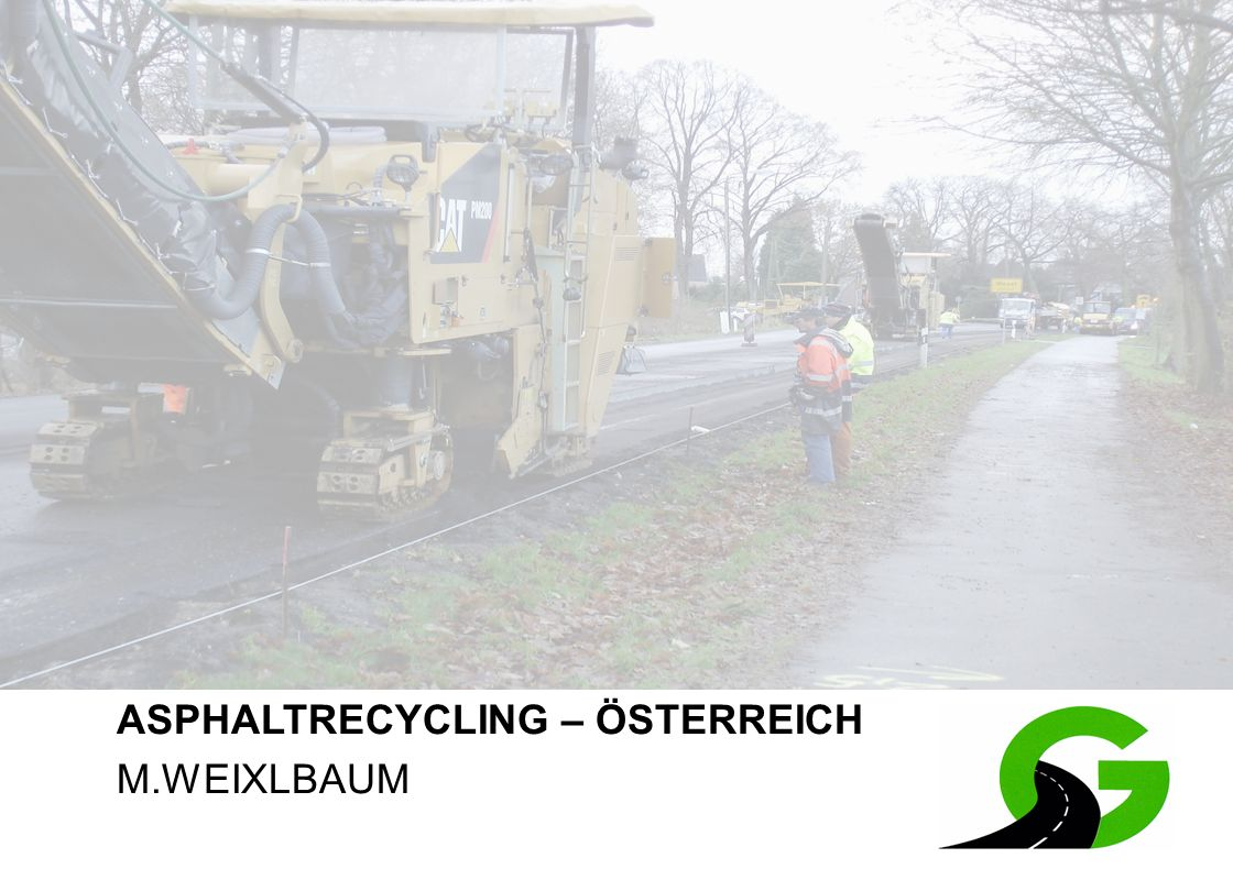 1 ASPHALTRECYCLING – ÖSTERREICH M.WEIXLBAUM