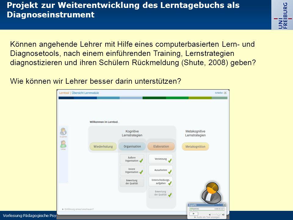 Vorlesung Pädagogische Psychologie - Renkl Können angehende Lehrer mit Hilfe eines computerbasierten Lern- und Diagnosetools, nach einem einführenden Training, Lernstrategien diagnostizieren und ihren Schülern Rückmeldung (Shute, 2008) geben.
