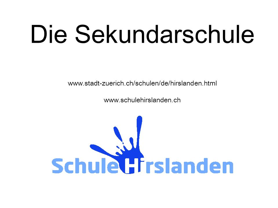 Website www.schulehirslanden.ch Präsentation unter Download