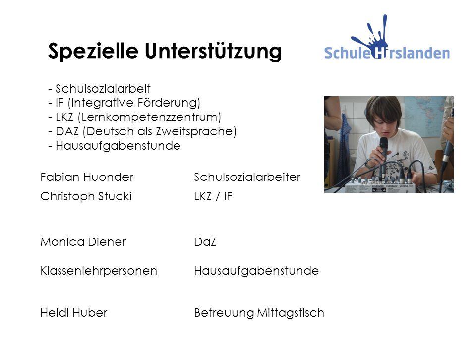 Spezielle Unterstützung - Schulsozialarbeit - IF (Integrative Förderung) - LKZ (Lernkompetenzzentrum) - DAZ (Deutsch als Zweitsprache) - Hausaufgabens