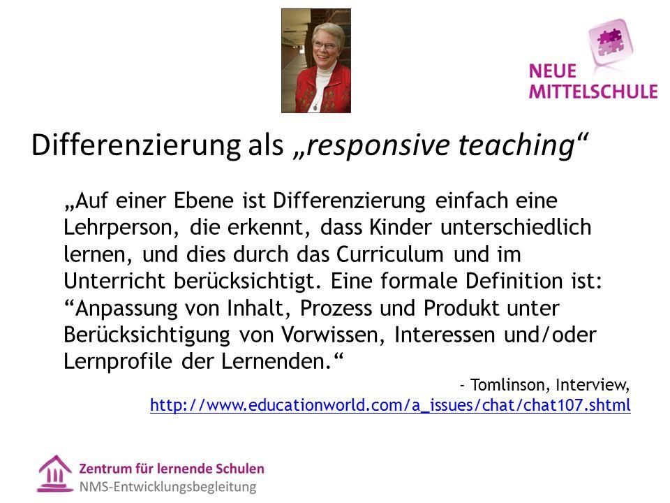 """Differenzierung als """"responsive teaching"""" """"Auf einer Ebene ist Differenzierung einfach eine Lehrperson, die erkennt, dass Kinder unterschiedlich lerne"""