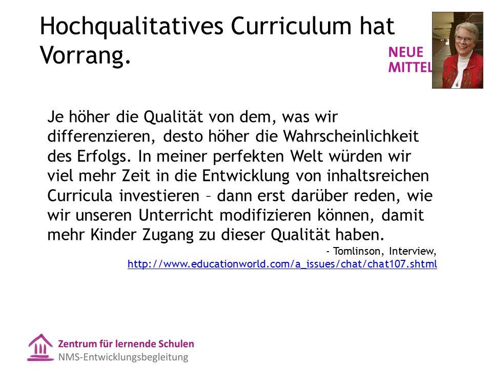 Hochqualitatives Curriculum hat Vorrang. Je höher die Qualität von dem, was wir differenzieren, desto höher die Wahrscheinlichkeit des Erfolgs. In mei