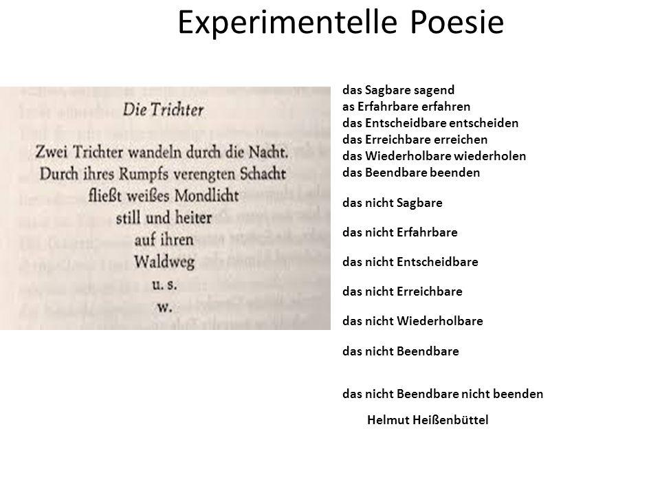 Experimentelle Poesie das Sagbare sagend as Erfahrbare erfahren das Entscheidbare entscheiden das Erreichbare erreichen das Wiederholbare wiederholen